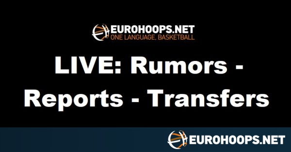 Live Rumors Reports Transfers Eurohoops