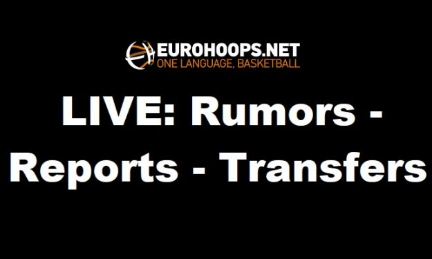 LIVE: Rumors - Reports - Transfers | Eurohoops
